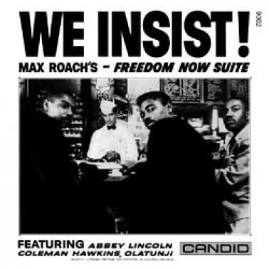 Max Roach: We Insist!