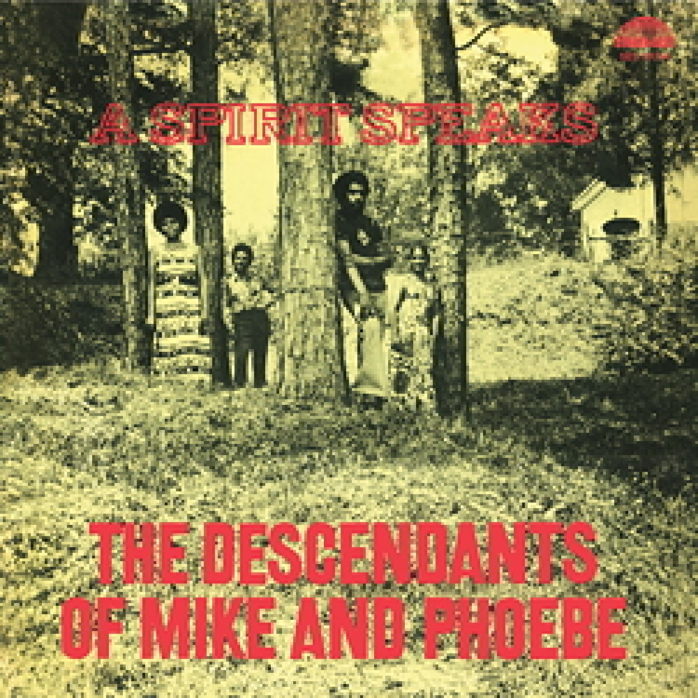 The Descendants Of Mike & Phoebe: A Spirit Speaks