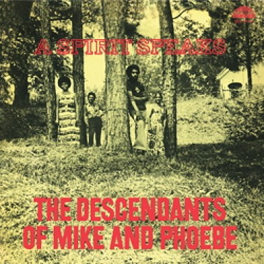 The Descendants Of Mike & Phoebe: A Spirit Speaks